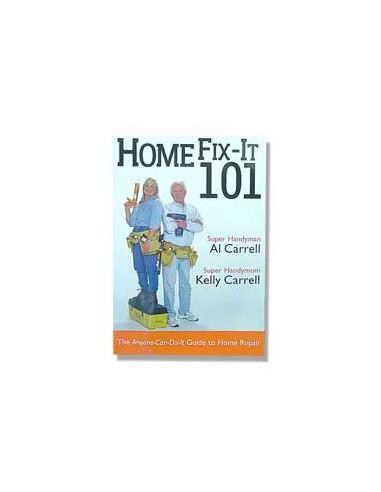 Home Fix-It 101 by Al Carrell